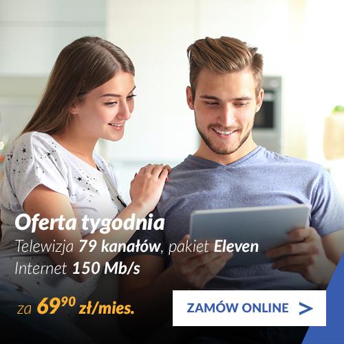 Telewizja 79 kanałów + pakiet Eleven + Internet 150 Mb/s